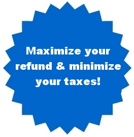 Maximize Your Refund & Minimize Your Taxes!